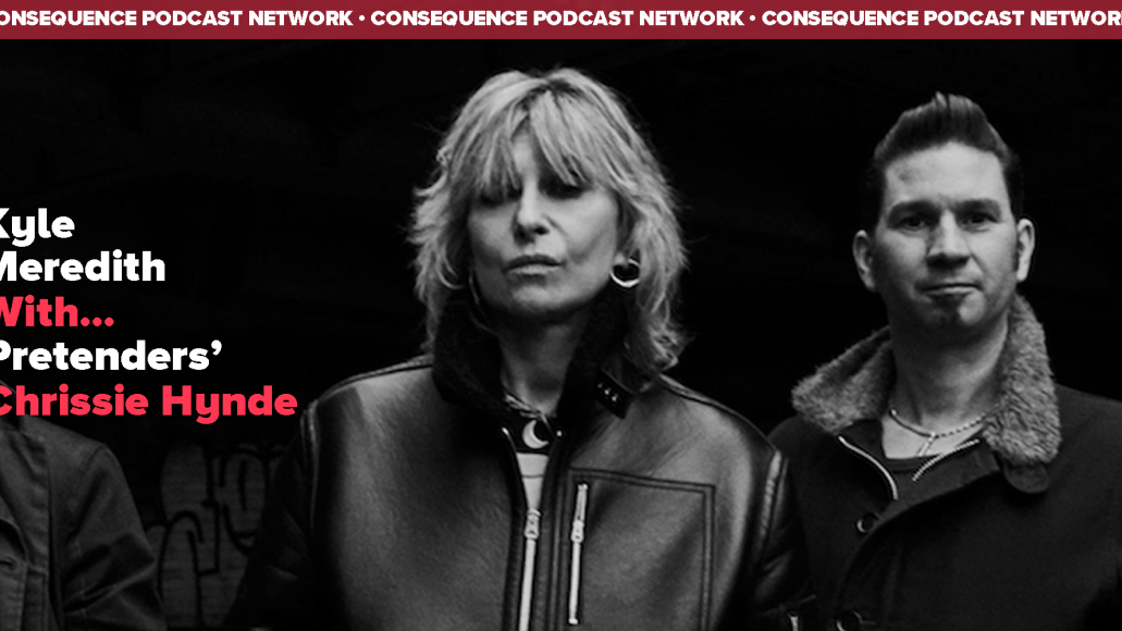 Kyle Meredith With... Chrissie Hynde
