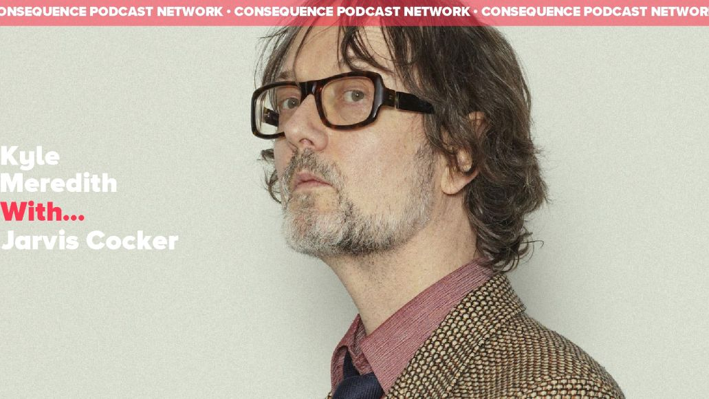 Kyle Meredith With... Jarvis Cocker