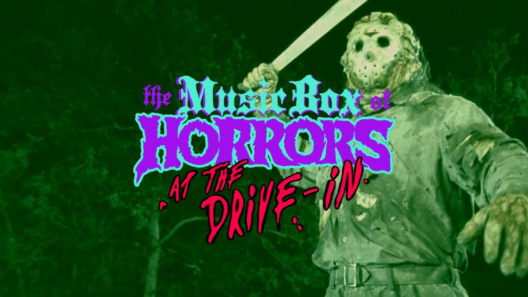 Music Box of Horrors - 31 Nights of Terror at the Drive-In Lineup