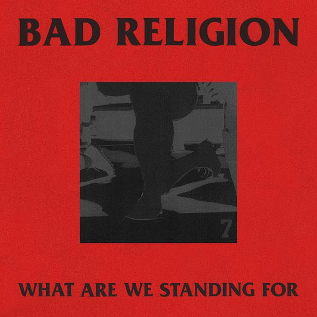 Bad Religion What Are We Standing For