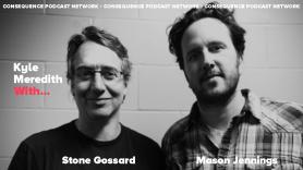 Kyle Meredith With... Stone Gossard and Mason Jennings