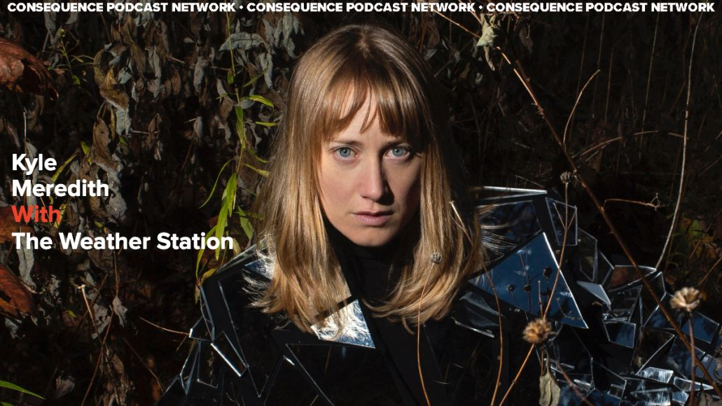 Kyle Meredith With... The Weather Station