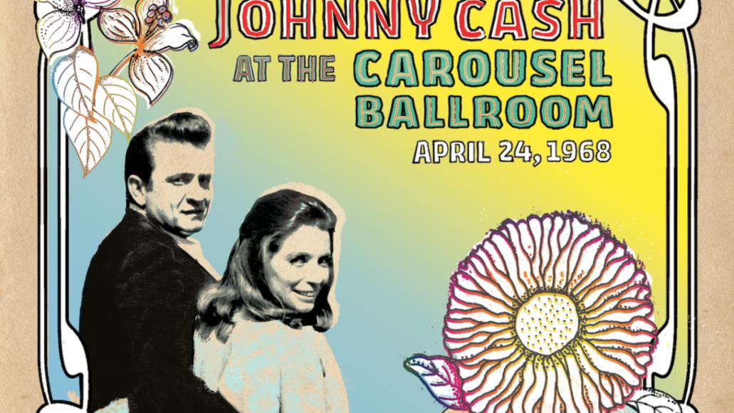 johnny cash live album Bear's Sonic Journals: Johnny Cash, At The Carousel Ballroom April 24, 1968