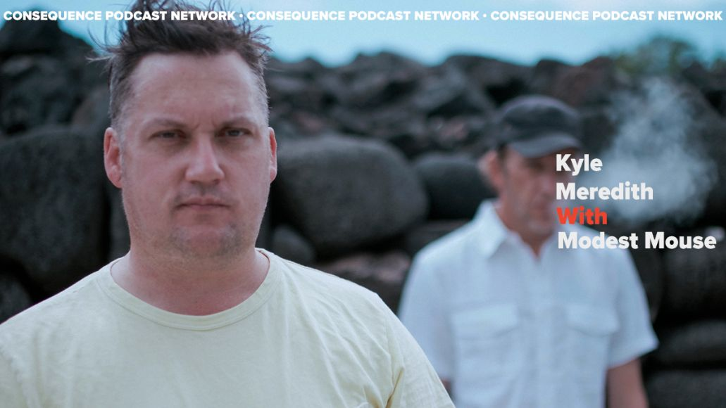 kyle meredith with modest mouse photo by James Joiner podcast interview