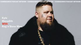 kyle meredith with rag'n'bone man podcast interview