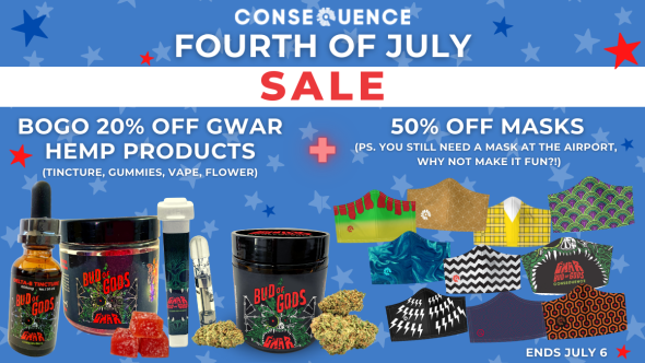 Consequence Shop's 4th of July Sale BOGO 20% Off GWAR Bud of Gods Hemp and 50% Off All Masks hero