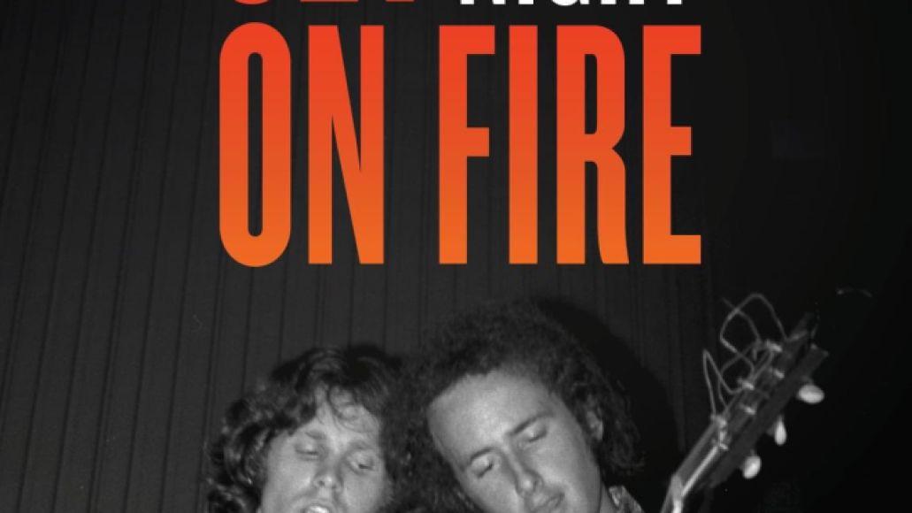 Set the Night on Fire by Robby Krieger memoir book novel The Doors