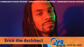 erick the architect going there with dr mike podcast mental health consequence podcast network