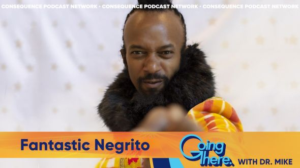 fantastic negrito going there with dr mike podcast mental health final conseuqence podcast network