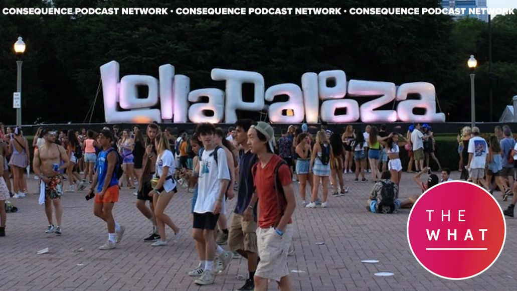 lollapalooza returning the what covid-19 music festivals podcast