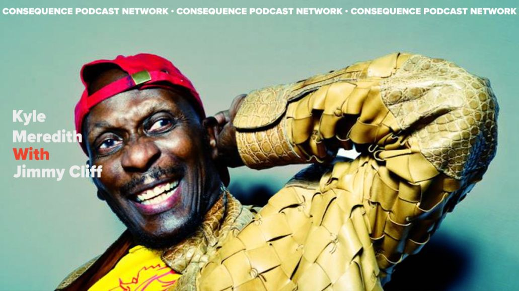 kyle meredith with jimmy cliff podcast